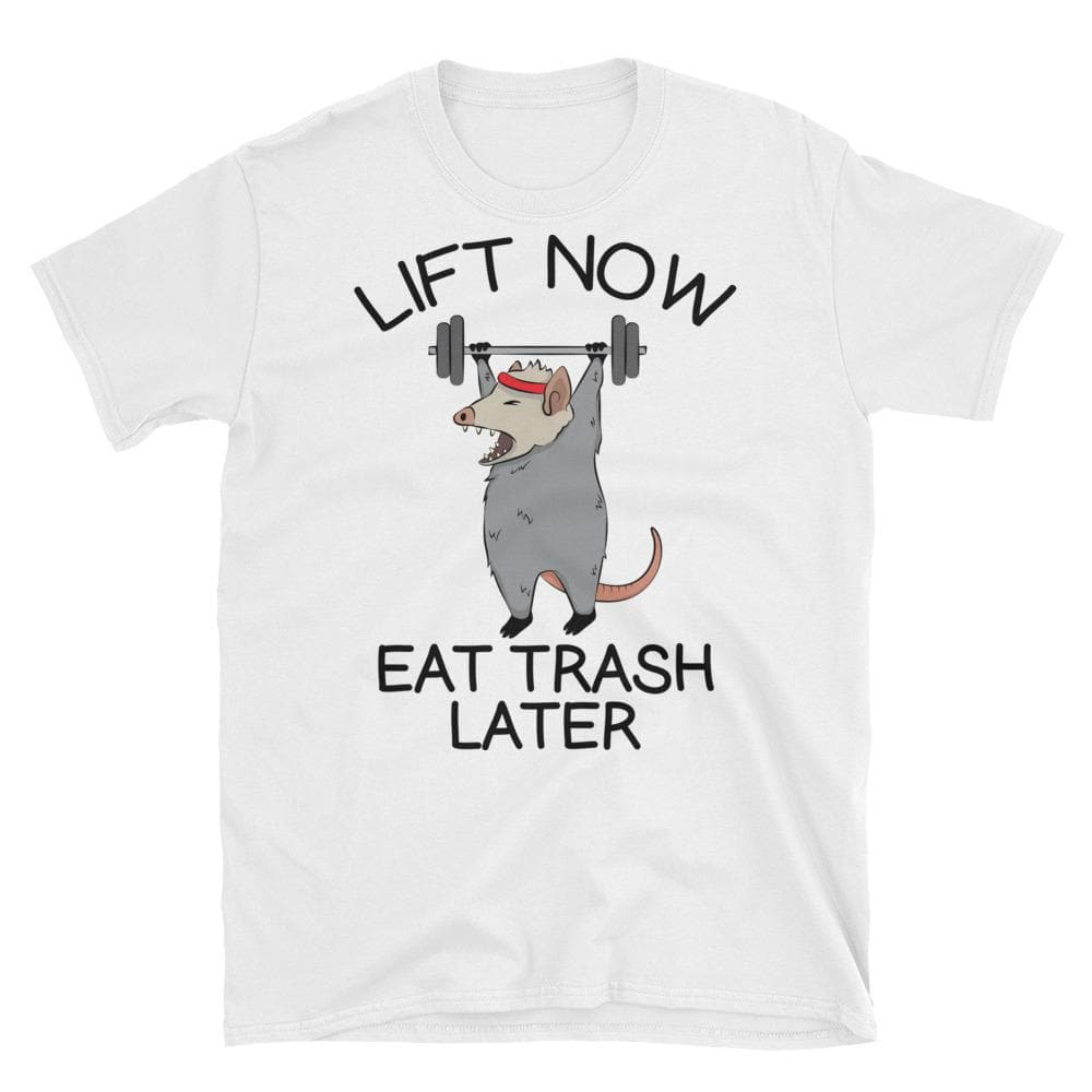 Lift Now Eat Trash Later Unisex T-Shirt