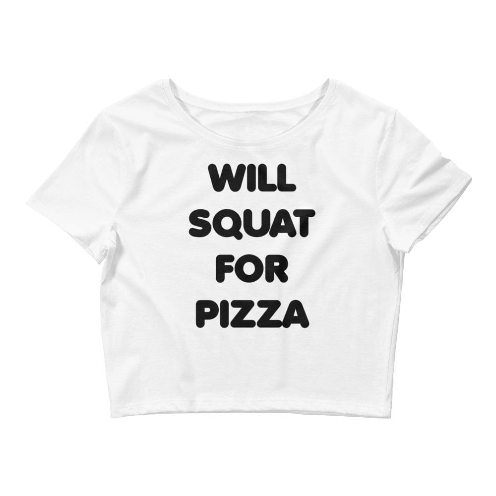 Will Squat For Pizza Crop Tee