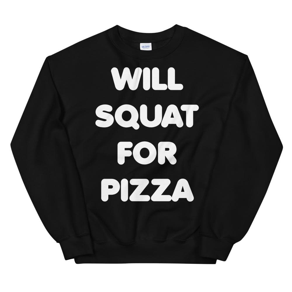 Will Squat For Pizza Unisex Sweatshirt