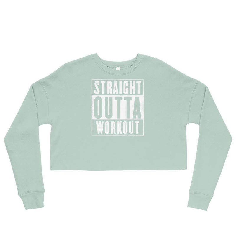 Straight Outta Workout Crop Sweatshirt