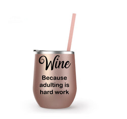 Because Adulting is Hard - Winesize Tumbler