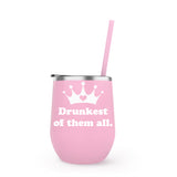 Drunkest of them all - Winesize Tumbler