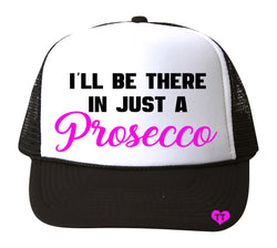 I'll Be there in just a Prosecco Glitter Trucker Cap