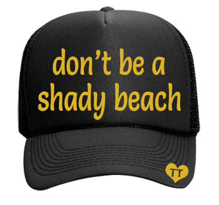 DON'T BE A SHADY BEACH