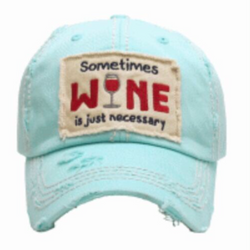 SOMETIMES WINE IS JUST NECESSARY - Various Colors