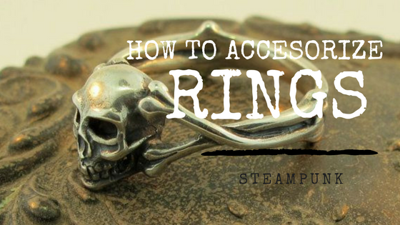 How to accessorize: steampunk rings