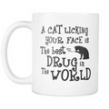 A cat licking your face is the best drug in the world Mug - MyUnistyles