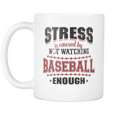Stretch is caused by not watching baseball enough Mug