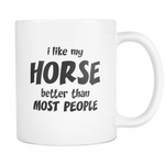 I like my Horse better than most people Mug - MyUnistyles