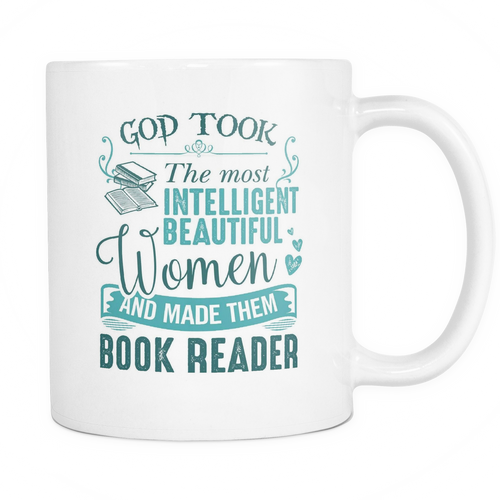 God took the most intelligent, beautiful women and made them Book reade Mug - MyUnistyles