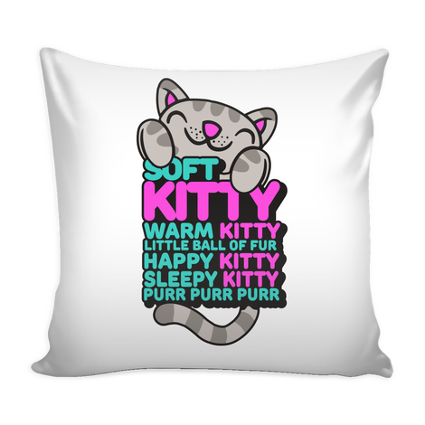 Soft Kitty Warm Kitty Pillow Cover - MyUnistyles