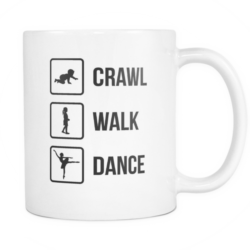 Crawl walk dance Mug