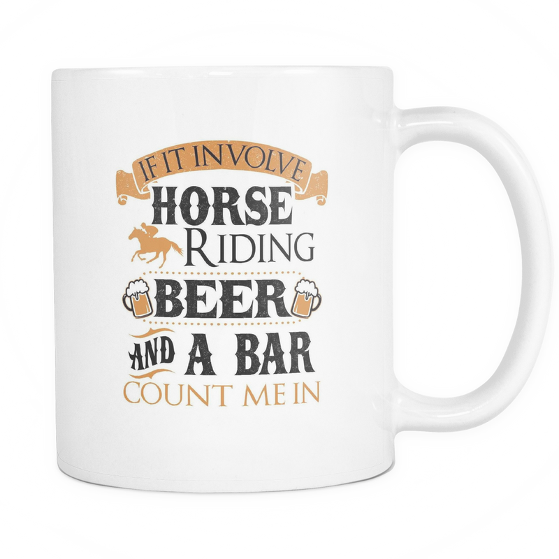 If it involve horse riding, beer and a bar. Count me in Mug - MyUnistyles
