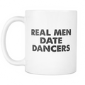 Real Men Date Dancers Mug