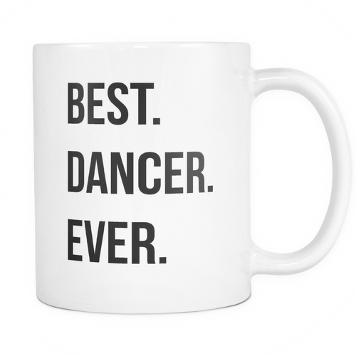 Best. Dancer. Ever. Mug