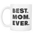 Best. Mom. Ever. Mug - MyUnistyles