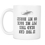 If you can read this put me back on my horse Mug - MyUnistyles