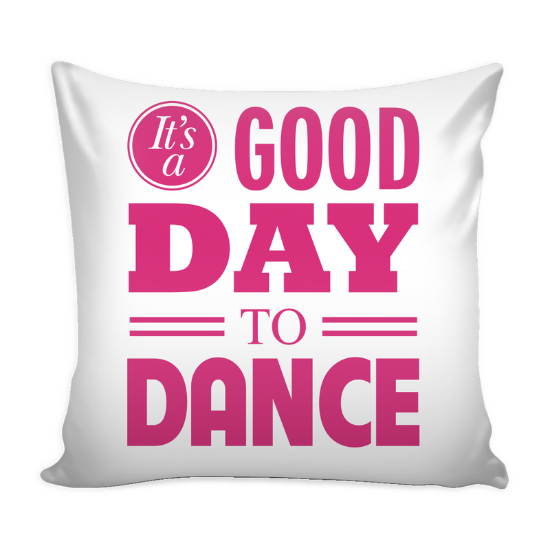 It's a good day to dance Pillow Cover - MyUnistyles