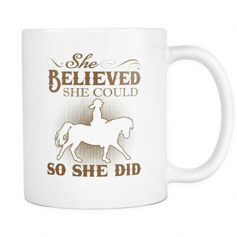 She believed she could, so she did Mug - MyUnistyles