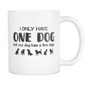 I only have 1 dog, but my dog has a few dogs Mug - MyUnistyles