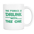 The force is drunk with this one Mug - MyUnistyles