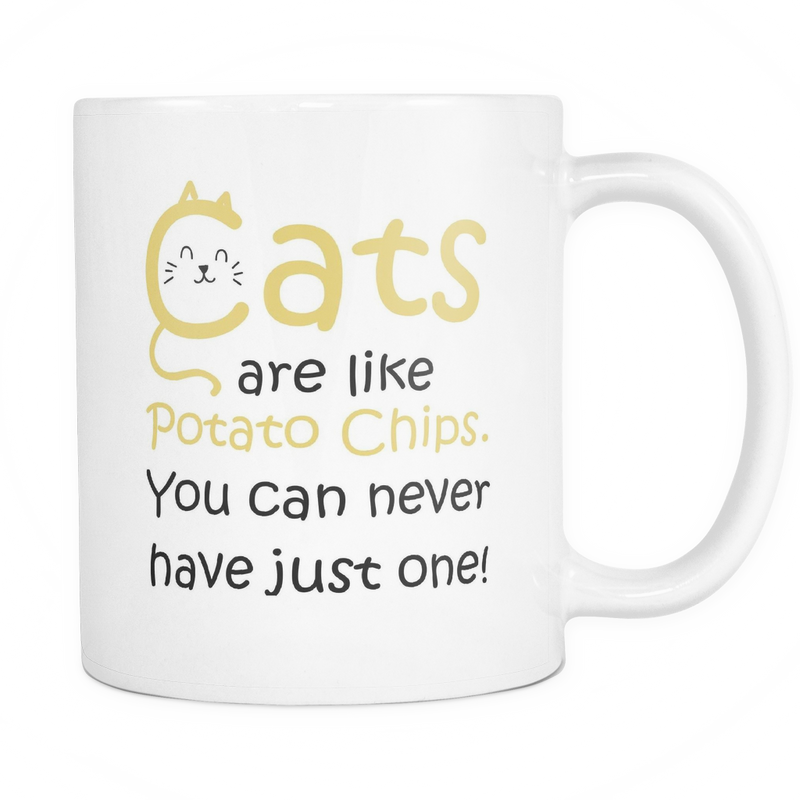 Cats are like potato chips. You can never have just one Mug - MyUnistyles