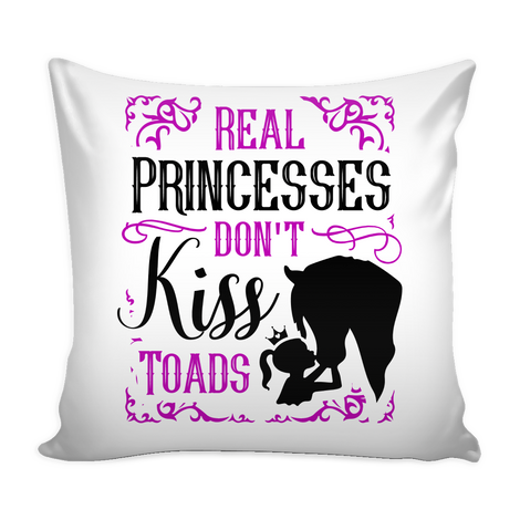 Real princesses don't kiss toads Pillow Cover - MyUnistyles