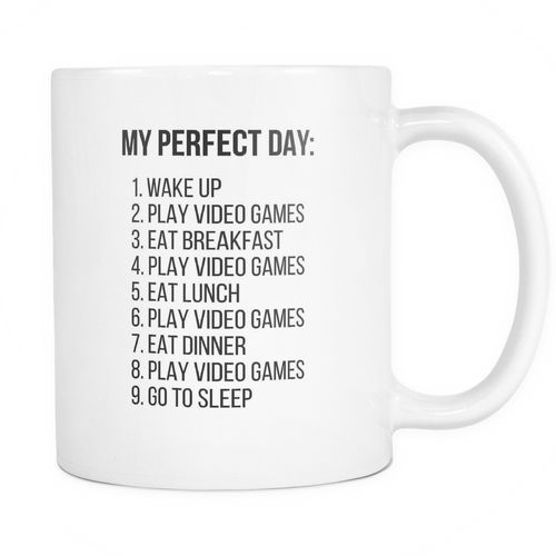 My perfect day Mug - MyUnistyles