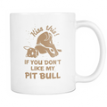 Kiss this if you don't like my pitbull Mug - MyUnistyles