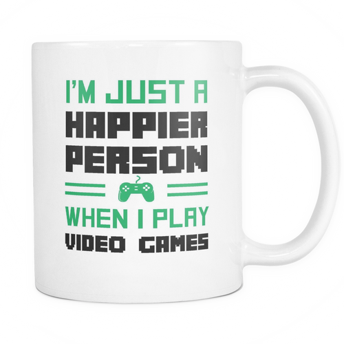 I'm just a happier person when i play video games Mug