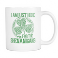 I'm just here for the shenanigans Mug - MyUnistyles