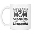 Happiness is being a MOM, a grandma and a great grandma Mug - MyUnistyles