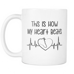 THIS IS HOW MY HEART BEATS Mug - MyUnistyles