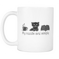 My Need Is Simple Mug - MyUnistyles