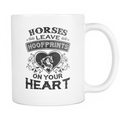 Horses leave hoofprints on your heart Mug - MyUnistyles