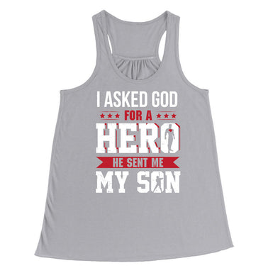 I asked God for a Hero, He sent me my Son T-Shirt