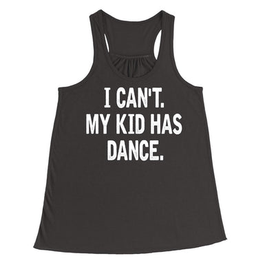 I can't, My Kid has Dance T-Shirt