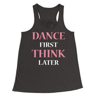 Dance first Think Later - MyUnistyles