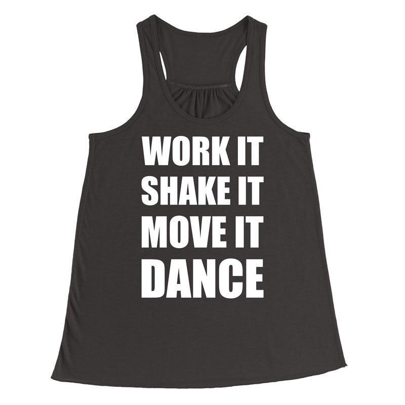 Work it Shake it move it Dance - MyUnistyles
