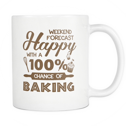 Happy with a 100% Chance of Baking Mug