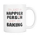 I'm just a Happier person when I'm baking Mug