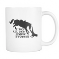 I Do All My Own Stunts Horse Mug - MyUnistyles