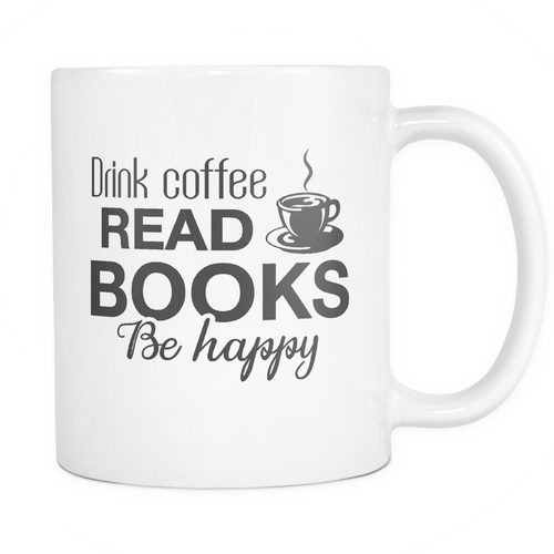 Drink Coffee Read Books Be Happy Mug