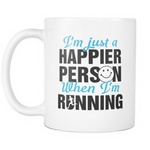 I'm just a Happier person when i'm running Mug