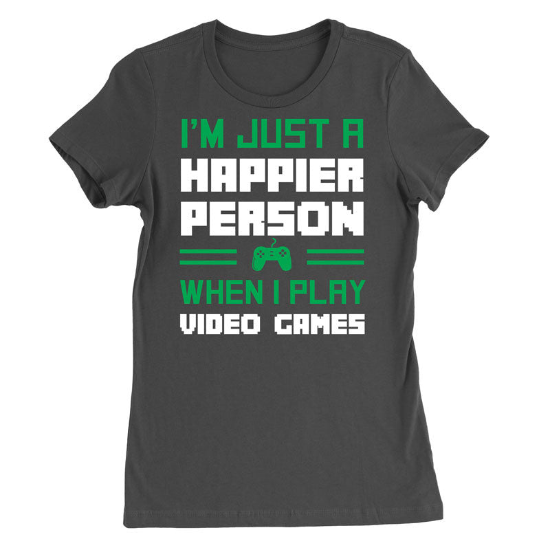 I'm just a happier person when i play video games T-Shirt