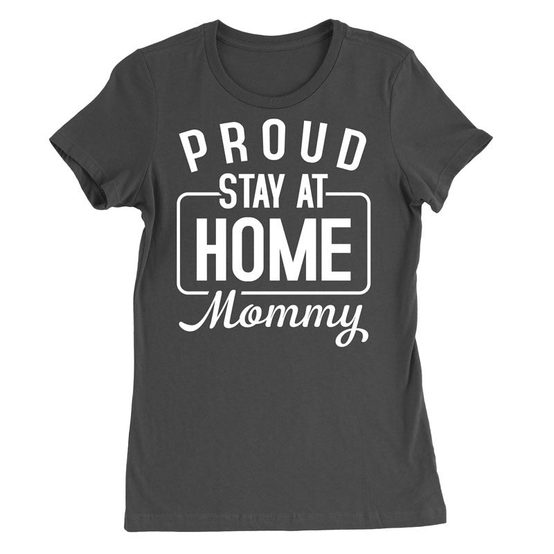 Proud stay at home MOMMY T-Shirt - MyUnistyles