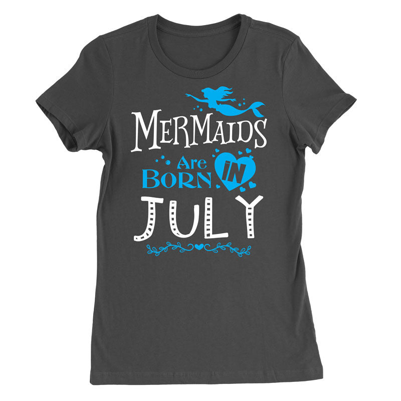 Mermaids are born in July T-Shirt