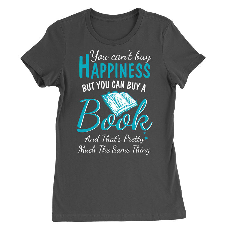 You can't buy happiness but you can buy a book T-Shirt