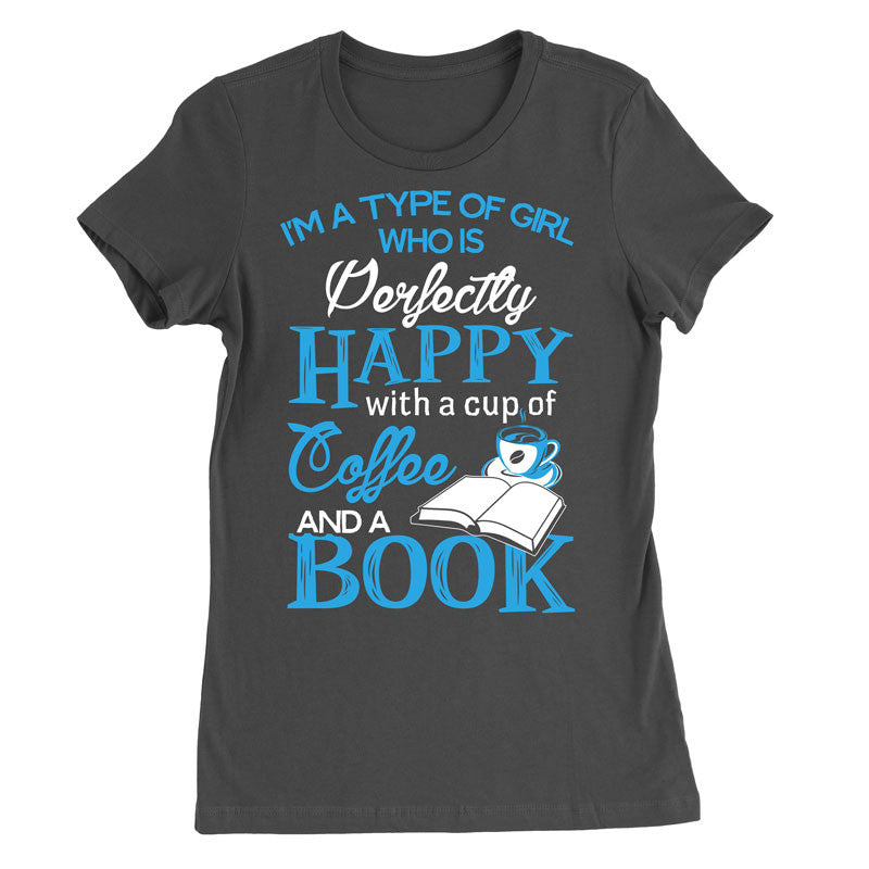 I'm a type of girl who is perfectly happy with a cup of coffee and a book T-Shirt - MyUnistyles