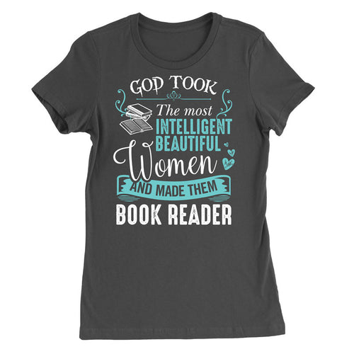 God took the most intelligent, beautiful women and made them Book reade T-Shirt - MyUnistyles